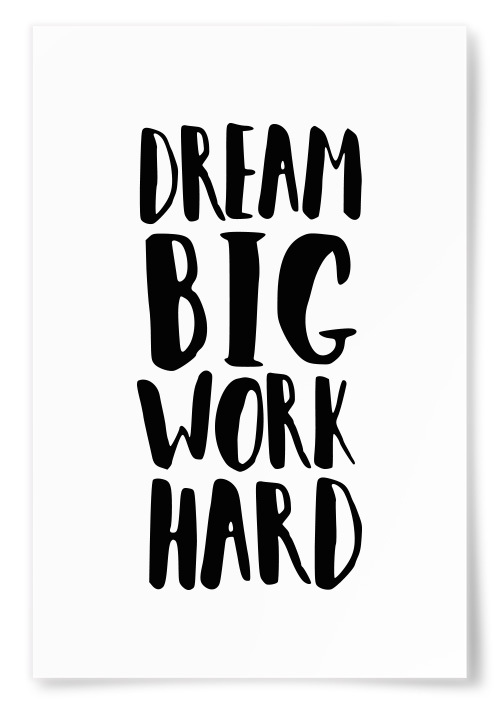 "Poster ""Dream Big Work Hard"""