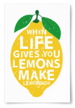 "Poster ""When Life Gives You Lemons Make Lemonade"""