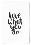 "Poster ""Love What You Do"""