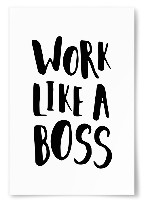 "Poster ""Work Like A Boss"""