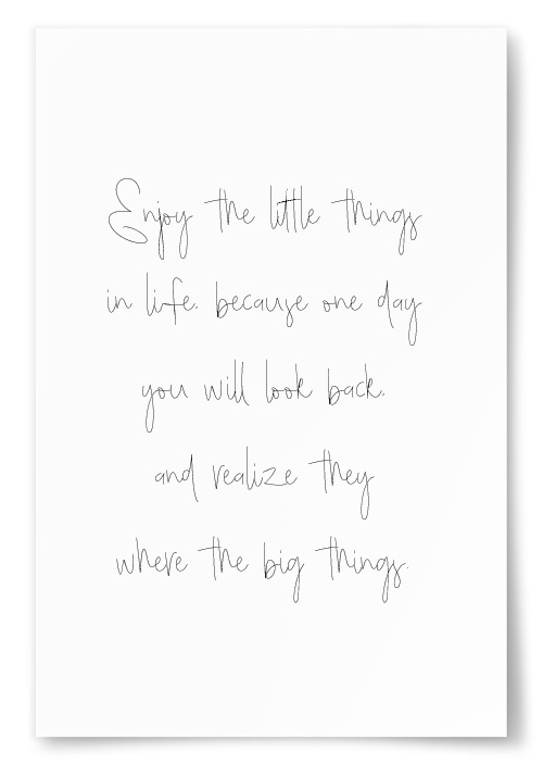 """Poster """"Enjoy the little thing in life..."""""""