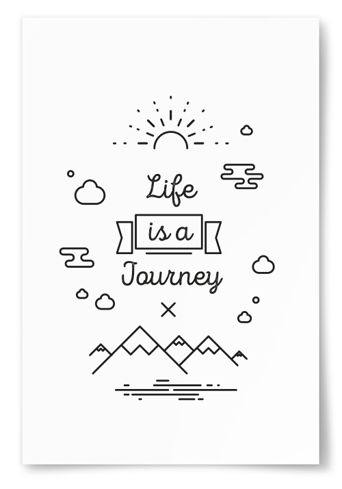 "Poster ""Life Is A Journey"""