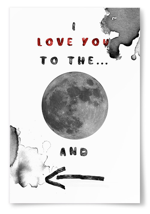 "Poster ""I love you to the..."""