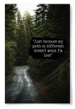 "Poster ""Just because my path is different doesn't mean I'm lost"""