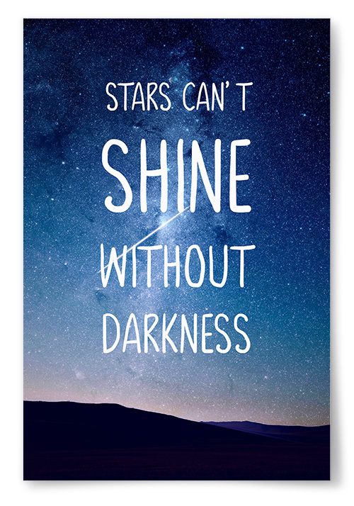 "Poster ""Stars Can't Shine Without Darkness"""