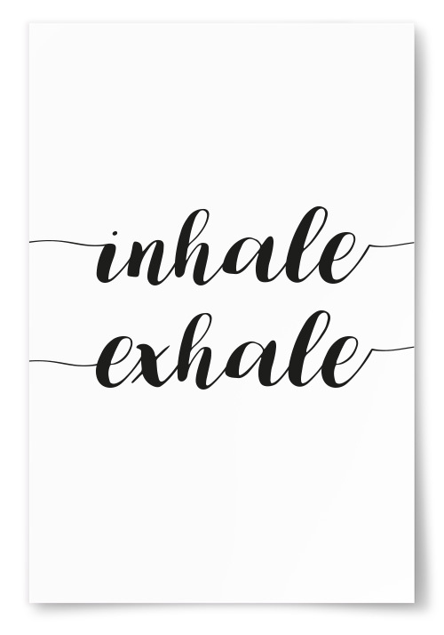 "Poster ""Inhale Exhale"""